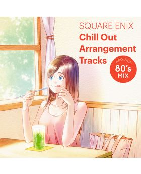 SQUARE ENIX Chill Out Arrangement Tracks AROUND 80's MIX