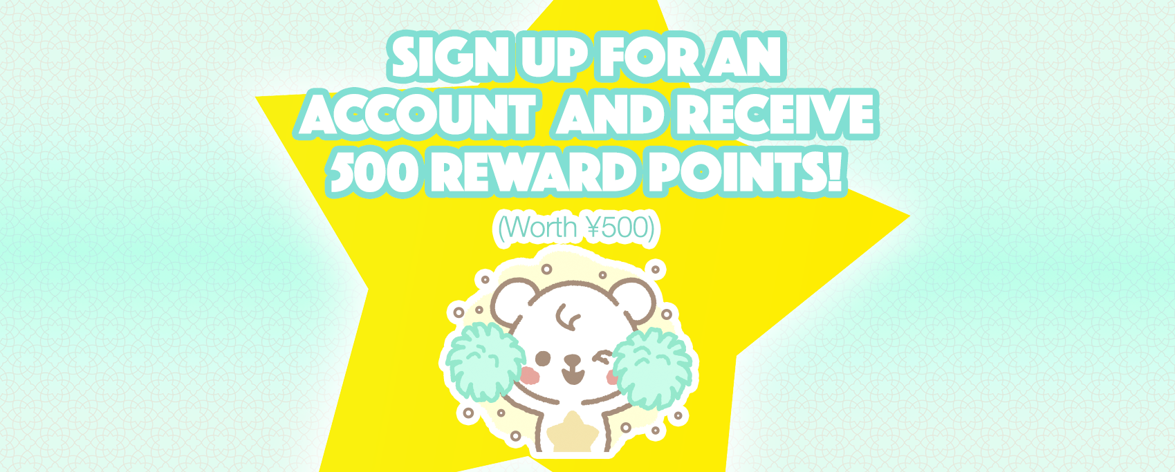 Sign up for an Account and get 500 Points!